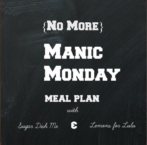 Manic Monday Meal Plan