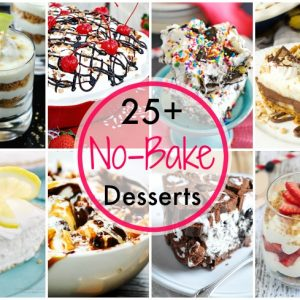 25+ No Bake Desserts for summer!