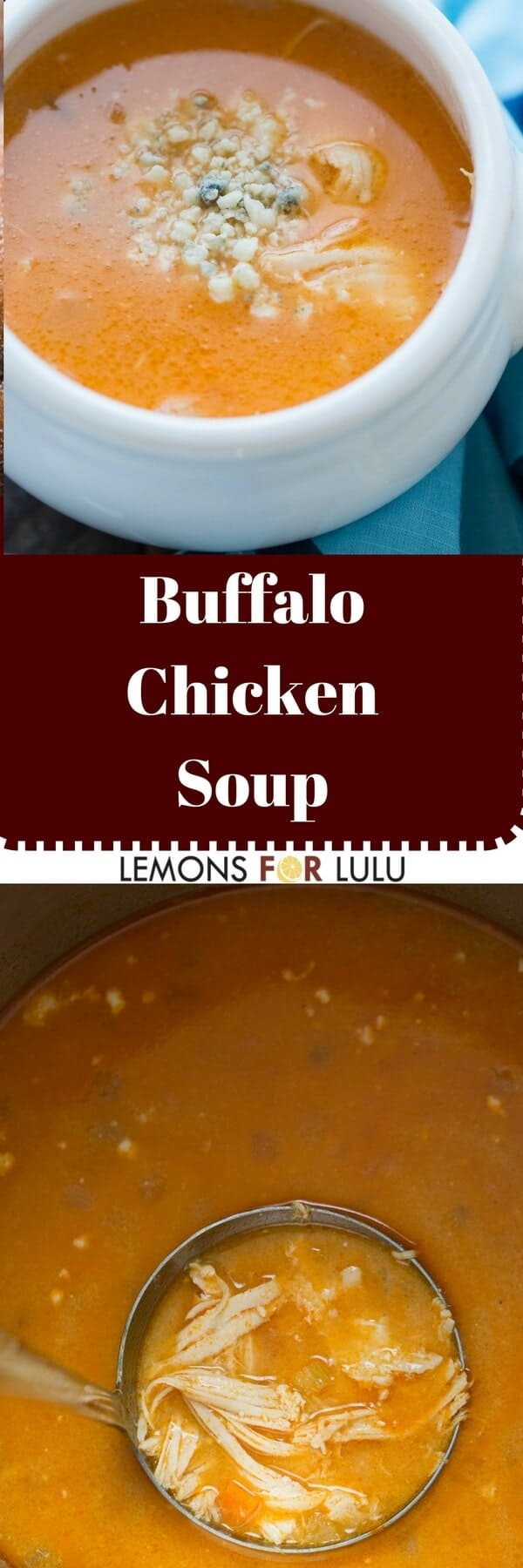 This Buffalo chicken soup combines two favorites; creamy chicken soup and Buffalo wing sauce. it is the best comfort food to feed your family!